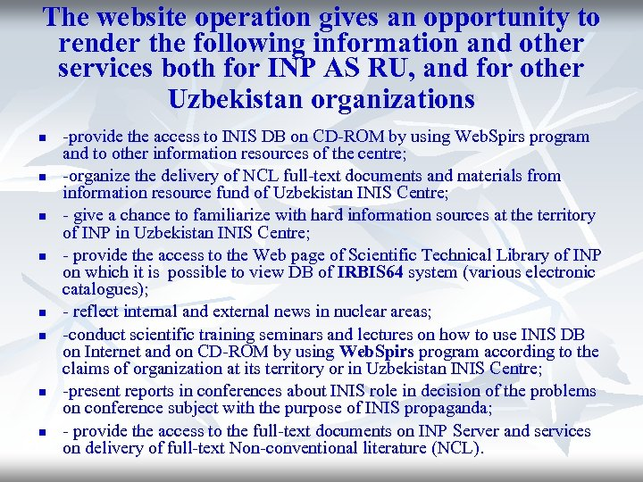 The website operation gives an opportunity to render the following information and other services