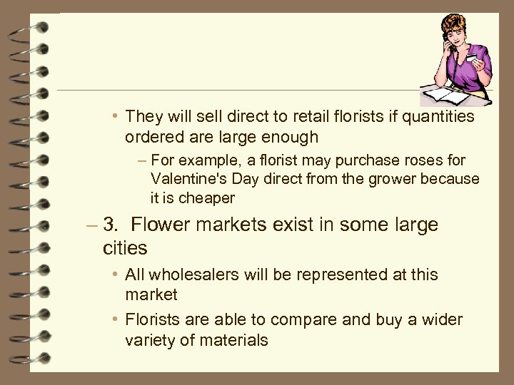 • They will sell direct to retail florists if quantities ordered are large