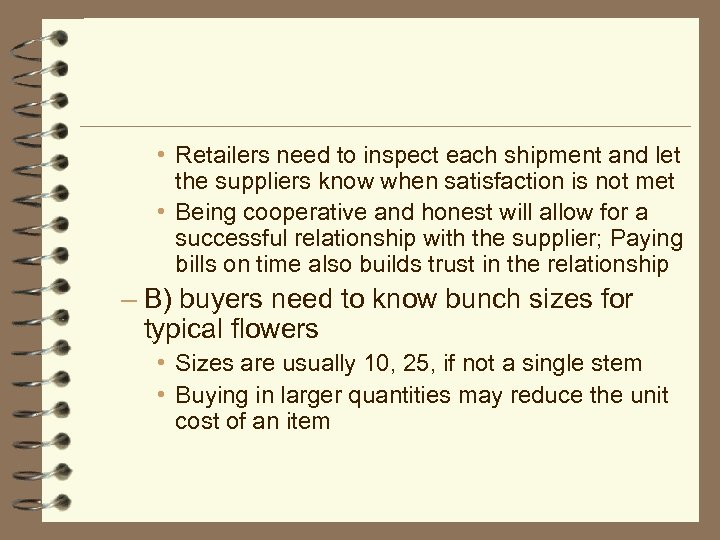 • Retailers need to inspect each shipment and let the suppliers know when