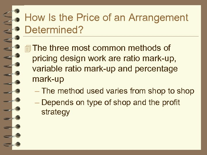 How Is the Price of an Arrangement Determined? 4 The three most common methods