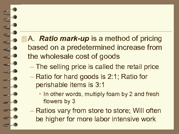 4 A. Ratio mark-up is a method of pricing based on a predetermined increase