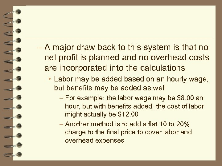 – A major draw back to this system is that no net profit is