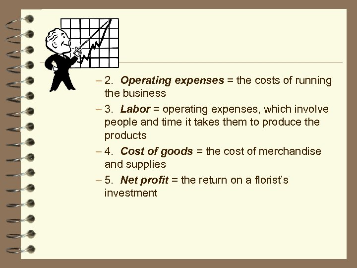 – 2. Operating expenses = the costs of running the business – 3. Labor