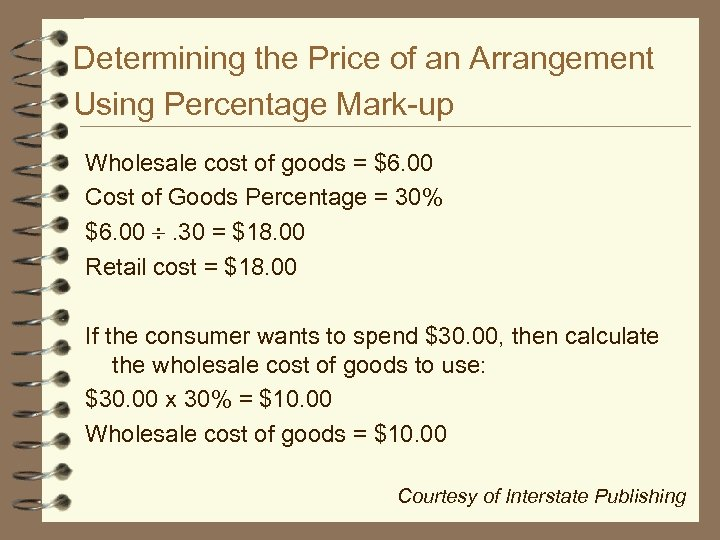Determining the Price of an Arrangement Using Percentage Mark-up Wholesale cost of goods =