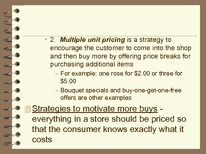 • 2. Multiple unit pricing is a strategy to encourage the customer to