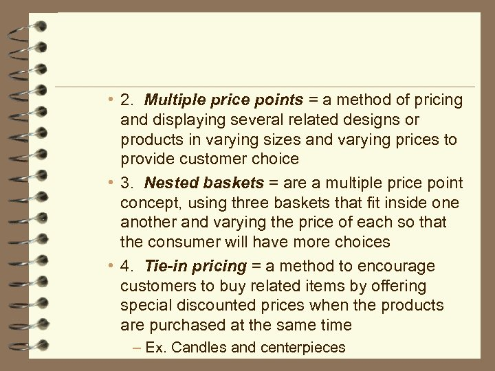 • 2. Multiple price points = a method of pricing and displaying several