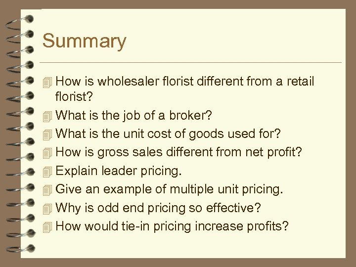 Summary 4 How is wholesaler florist different from a retail florist? 4 What is