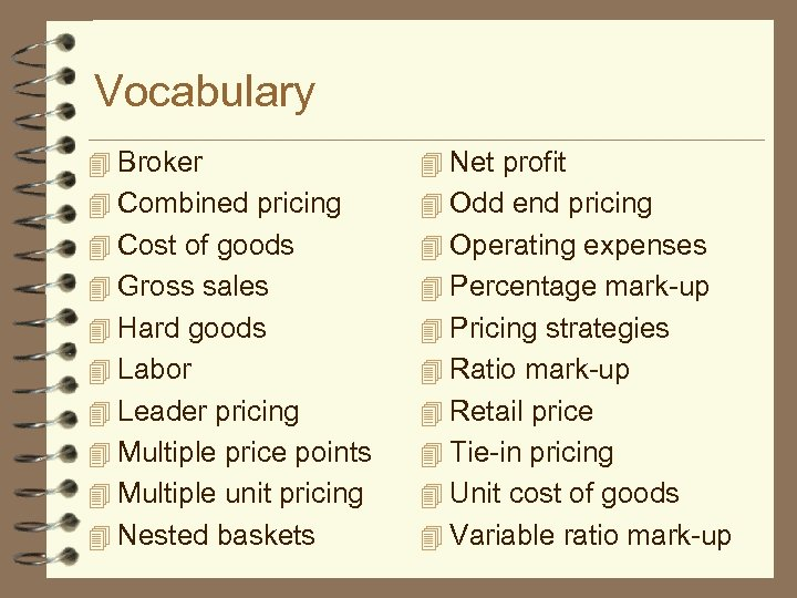 Vocabulary 4 Broker 4 Net profit 4 Combined pricing 4 Odd end pricing 4