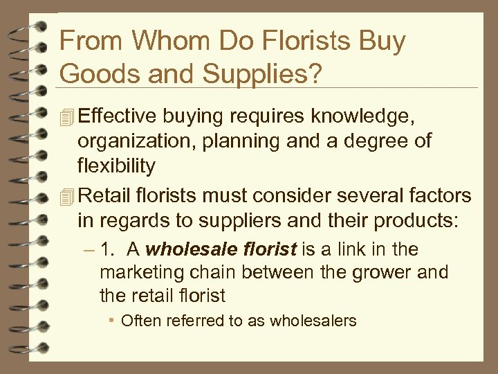 From Whom Do Florists Buy Goods and Supplies? 4 Effective buying requires knowledge, organization,