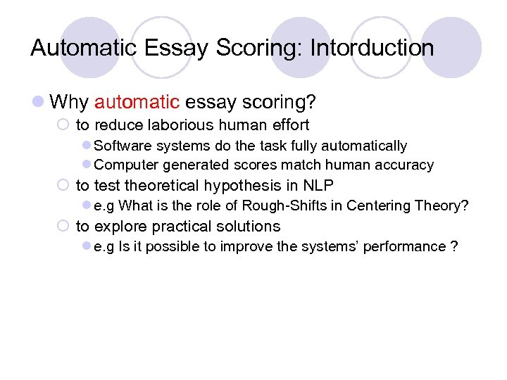 auto essay scoring Of three approaches to scoring written essays by com- in mark d shermis and jill c burstein, editors, auto- puter practical assessment, research & evaluation, mated essay scoring: a cross-disciplinary perspec- 7(26.