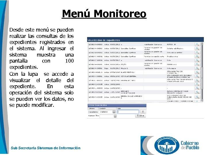 Menú Monitoreo Desde este menú se pueden realizar las consultas de los expedientes registrados