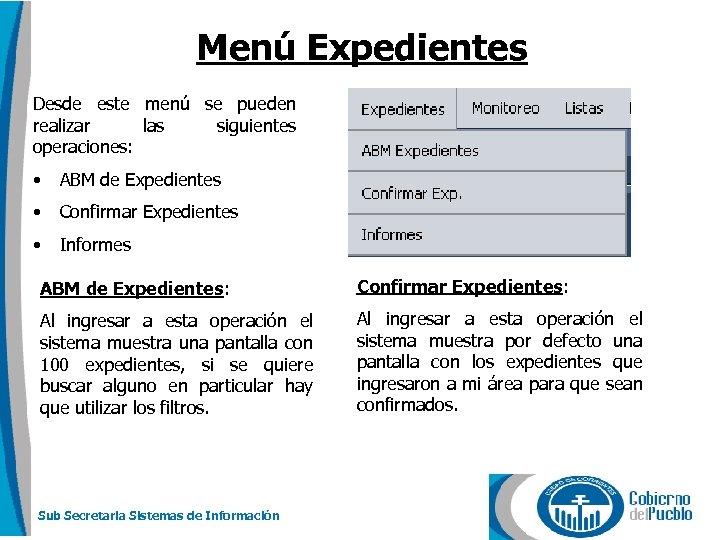 Menú Expedientes Desde este menú se pueden realizar las siguientes operaciones: • ABM de