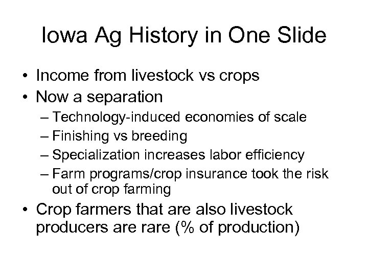 Iowa Ag History in One Slide • Income from livestock vs crops • Now