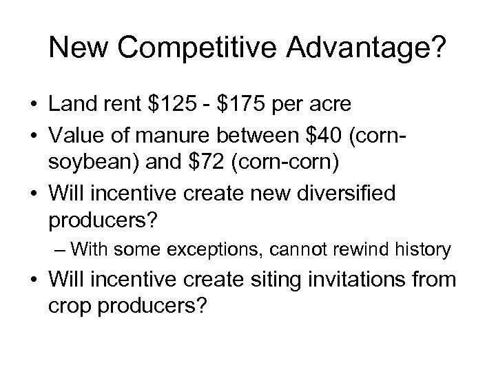 New Competitive Advantage? • Land rent $125 - $175 per acre • Value of