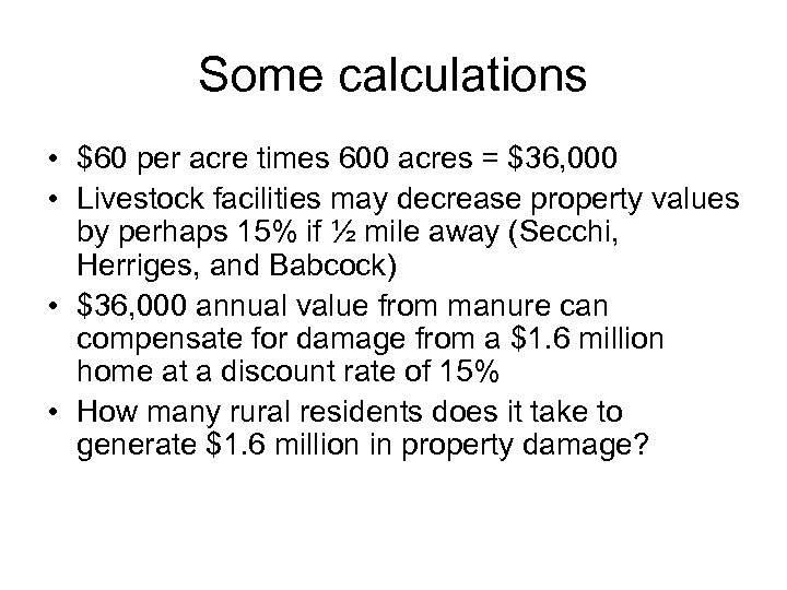 Some calculations • $60 per acre times 600 acres = $36, 000 • Livestock