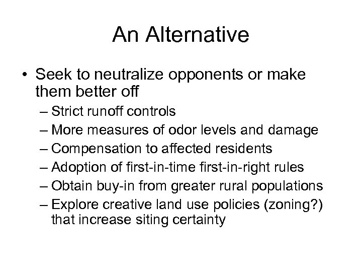 An Alternative • Seek to neutralize opponents or make them better off – Strict