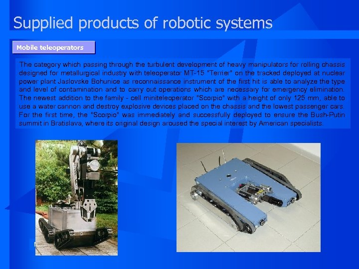 Supplied products of robotic systems Mobile teleoperators The category which passing through the turbulent