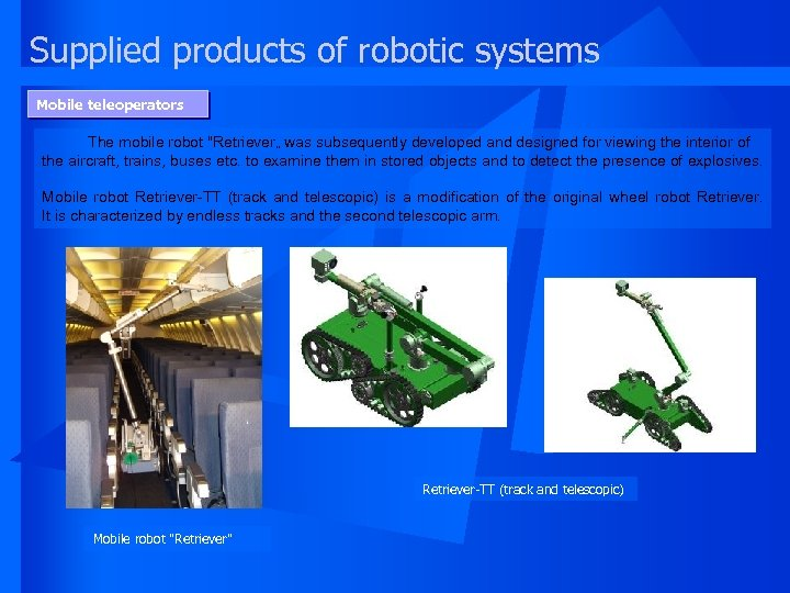 Supplied products of robotic systems Mobile teleoperators The mobile robot