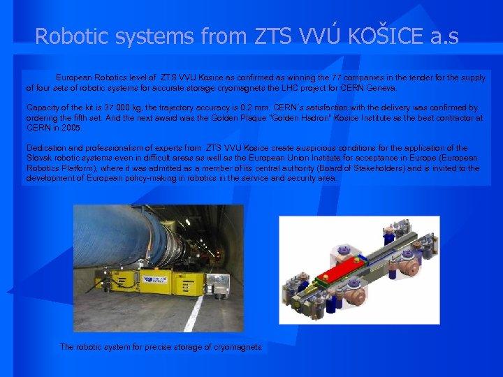 Robotic systems from ZTS VVÚ KOŠICE a. s European Robotics level of ZTS VVU