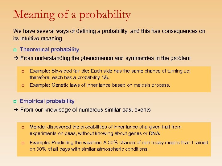 Meaning of a probability We have several ways of defining a probability, and this