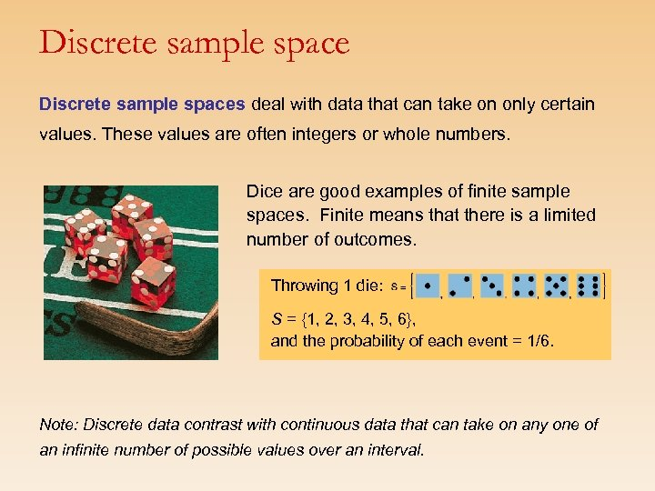 Discrete sample spaces deal with data that can take on only certain values. These