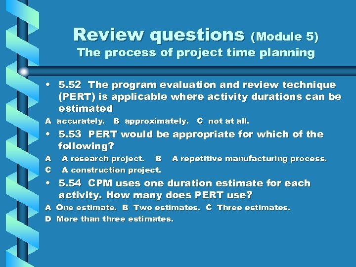 Review questions (Module 5) The process of project time planning • 5. 52 The