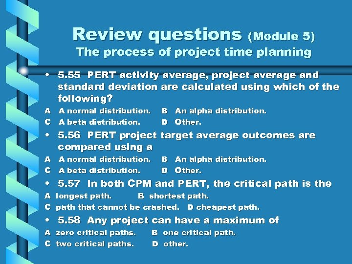 Review questions (Module 5) The process of project time planning • 5. 55 PERT