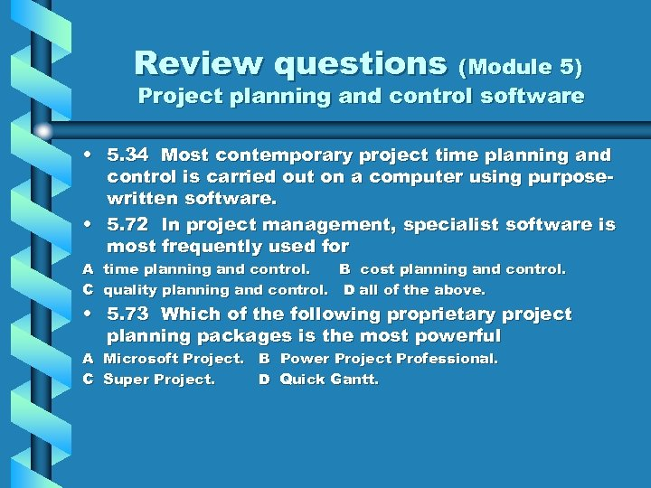 Review questions (Module 5) Project planning and control software • 5. 34 Most contemporary