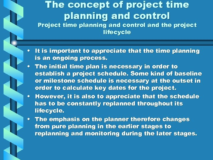 The concept of project time planning and control Project time planning and control and