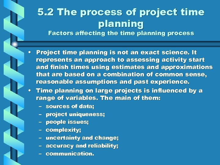 5. 2 The process of project time planning Factors affecting the time planning process
