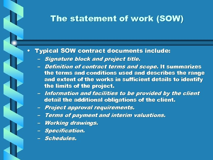 The statement of work (SOW) • Typical SOW contract documents include: – Signature block
