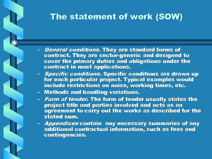 The statement of work (SOW) – General conditions. They are standard forms of contract.