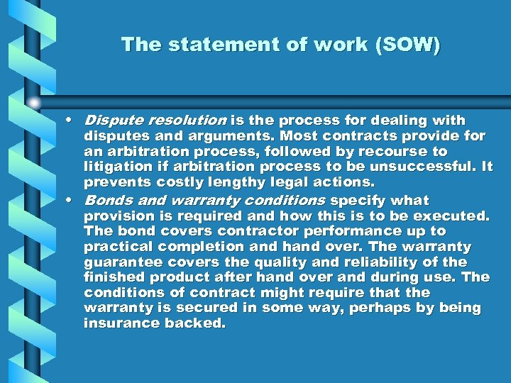 The statement of work (SOW) • Dispute resolution is the process for dealing with