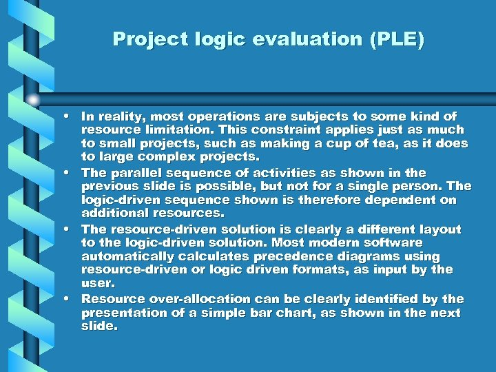 Project logic evaluation (PLE) • In reality, most operations are subjects to some kind