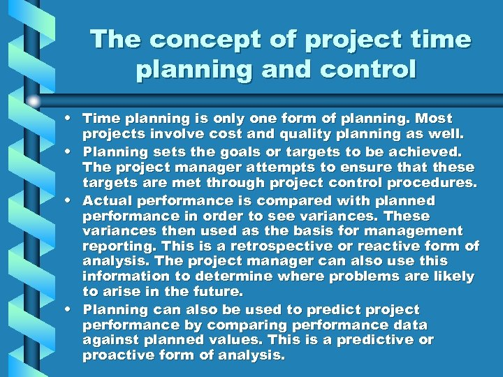 The concept of project time planning and control • Time planning is only one