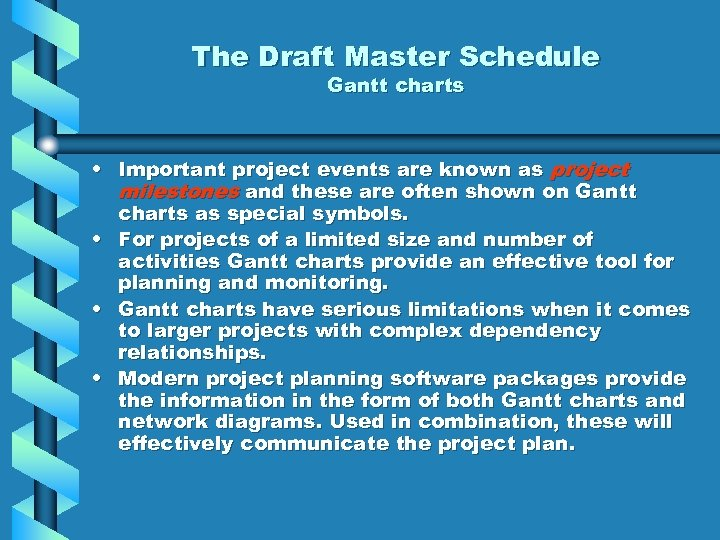 The Draft Master Schedule Gantt charts • Important project events are known as project