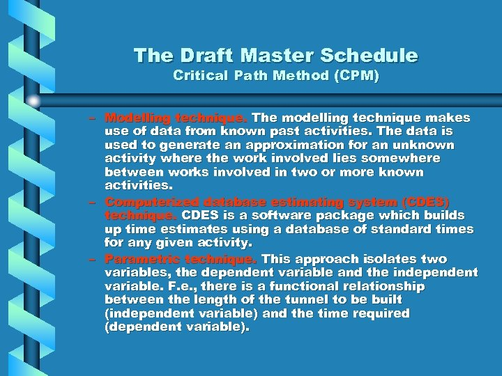The Draft Master Schedule Critical Path Method (CPM) – Modelling technique. The modelling technique