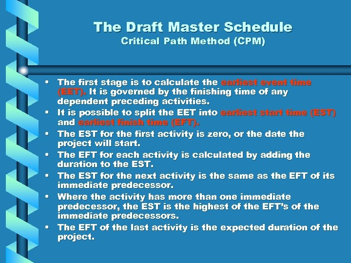 The Draft Master Schedule Critical Path Method (CPM) • The first stage is to