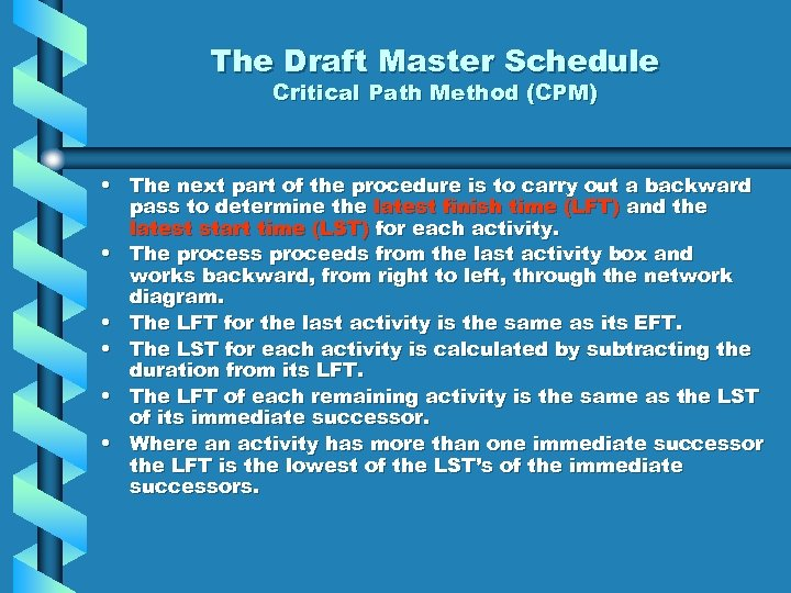 The Draft Master Schedule Critical Path Method (CPM) • The next part of the