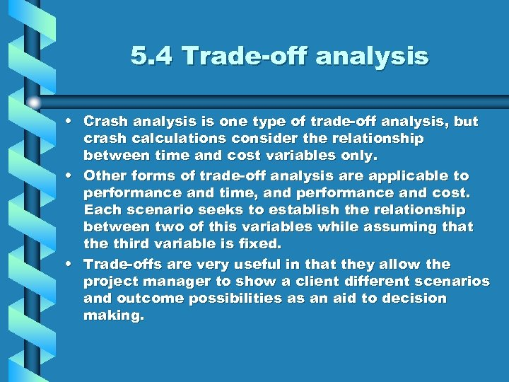 5. 4 Trade-off analysis • Crash analysis is one type of trade-off analysis, but