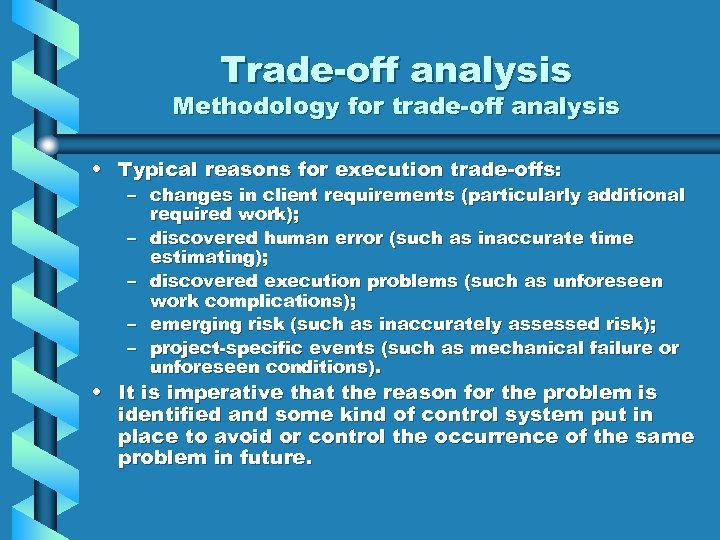 Trade-off analysis Methodology for trade-off analysis • Typical reasons for execution trade-offs: – changes