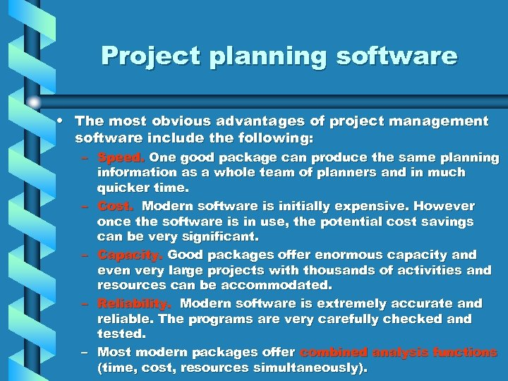 Project planning software • The most obvious advantages of project management software include the