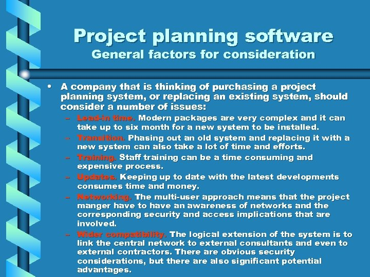 Project planning software General factors for consideration • A company that is thinking of