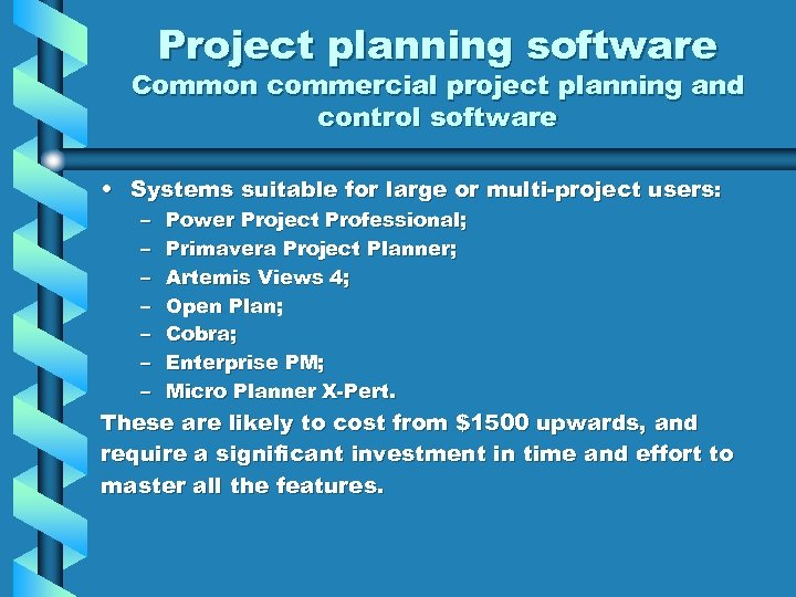 Project planning software Common commercial project planning and control software • Systems suitable for
