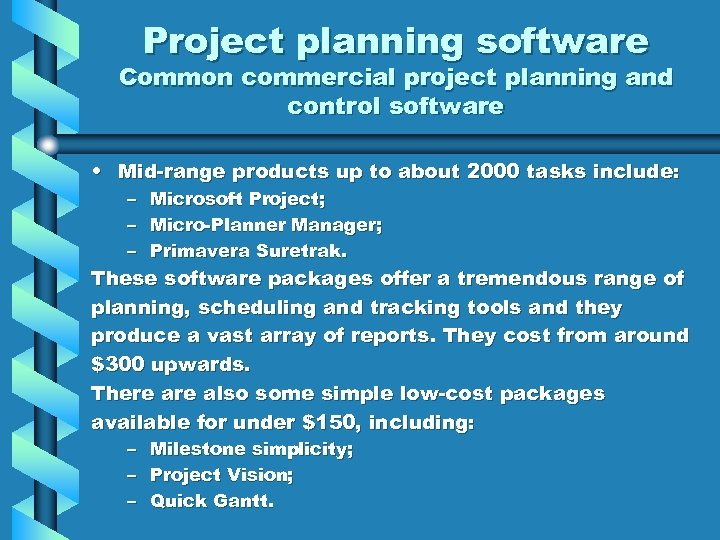 Project planning software Common commercial project planning and control software • Mid-range products up