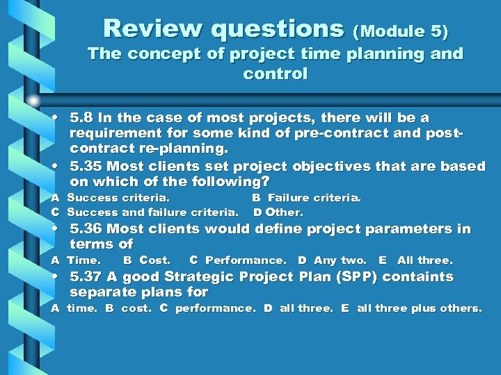 Review questions (Module 5) The concept of project time planning and control • 5.