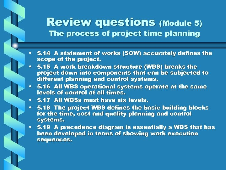Review questions (Module 5) The process of project time planning • 5. 14 A