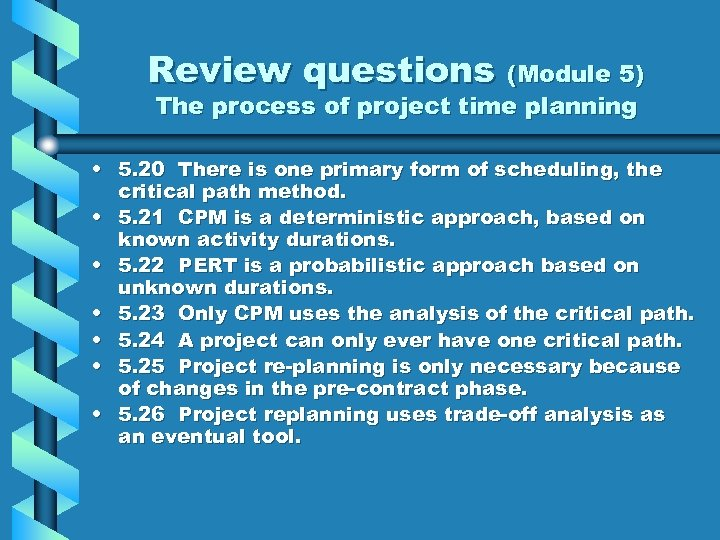 Review questions (Module 5) The process of project time planning • 5. 20 There