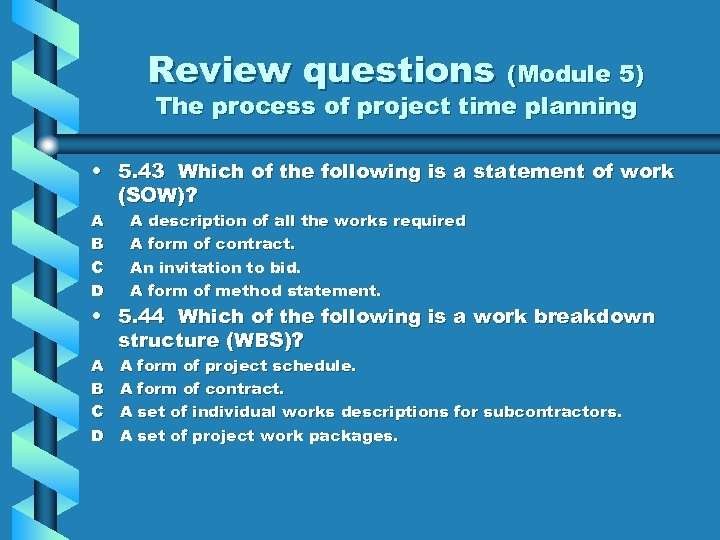 Review questions (Module 5) The process of project time planning • 5. 43 Which