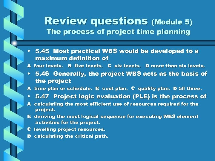 Review questions (Module 5) The process of project time planning • 5. 45 Most